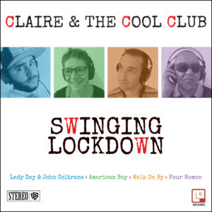 Claire and the Cool Club - Swinging Lockdown EP